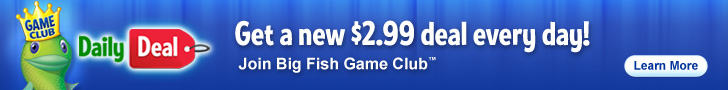 Join Big Fish Game Club and Get a new $2.99 deal every day!
